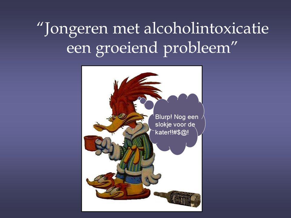 """""""Jongeren met alcoholintoxicatie een groeiend probleem"""" Blurp! Nog een slokje voor de kater!!#$@!"""