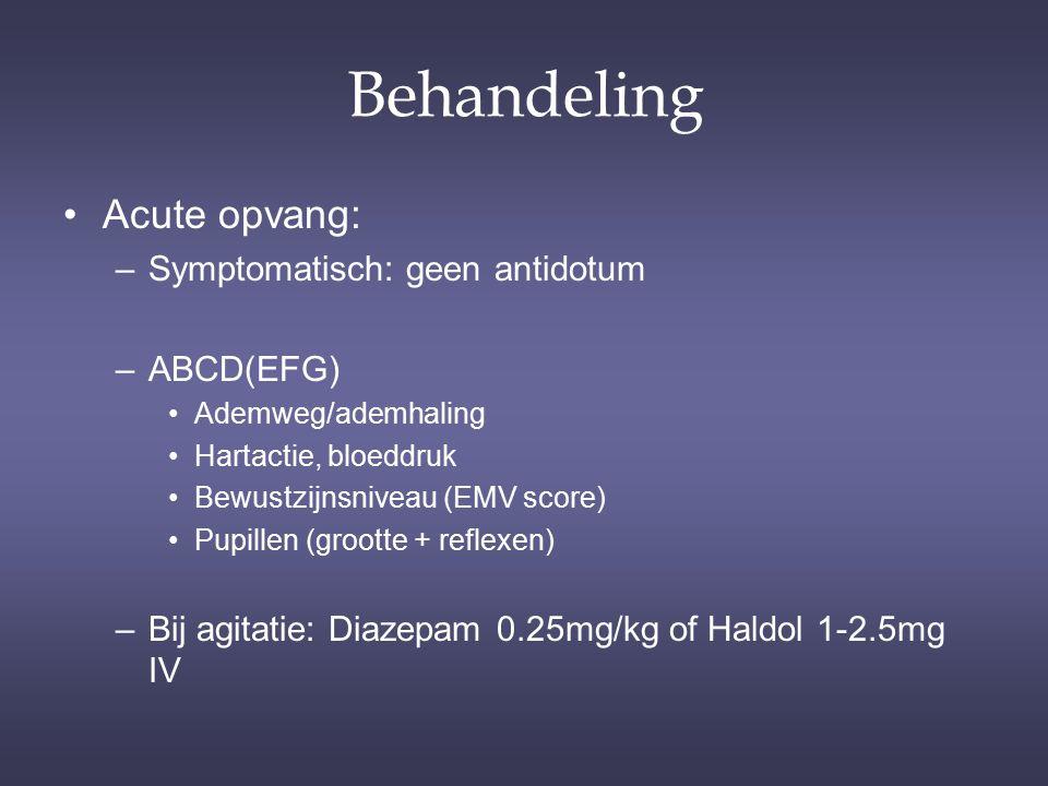 Behandeling Acute opvang: –Symptomatisch: geen antidotum –ABCD(EFG) Ademweg/ademhaling Hartactie, bloeddruk Bewustzijnsniveau (EMV score) Pupillen (gr