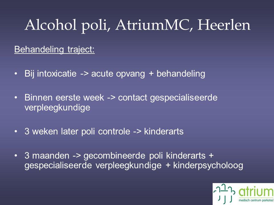 Alcohol poli, AtriumMC, Heerlen Behandeling traject: Bij intoxicatie -> acute opvang + behandeling Binnen eerste week -> contact gespecialiseerde verp