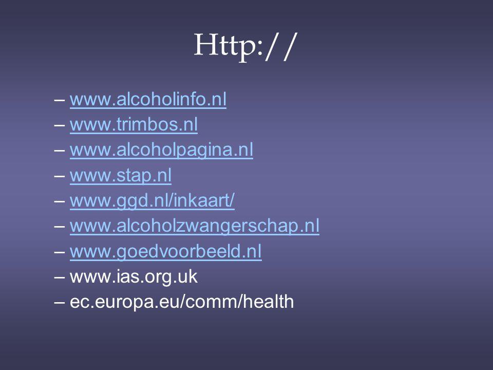 Http:// –www.alcoholinfo.nlwww.alcoholinfo.nl –www.trimbos.nlwww.trimbos.nl –www.alcoholpagina.nlwww.alcoholpagina.nl –www.stap.nlwww.stap.nl –www.ggd