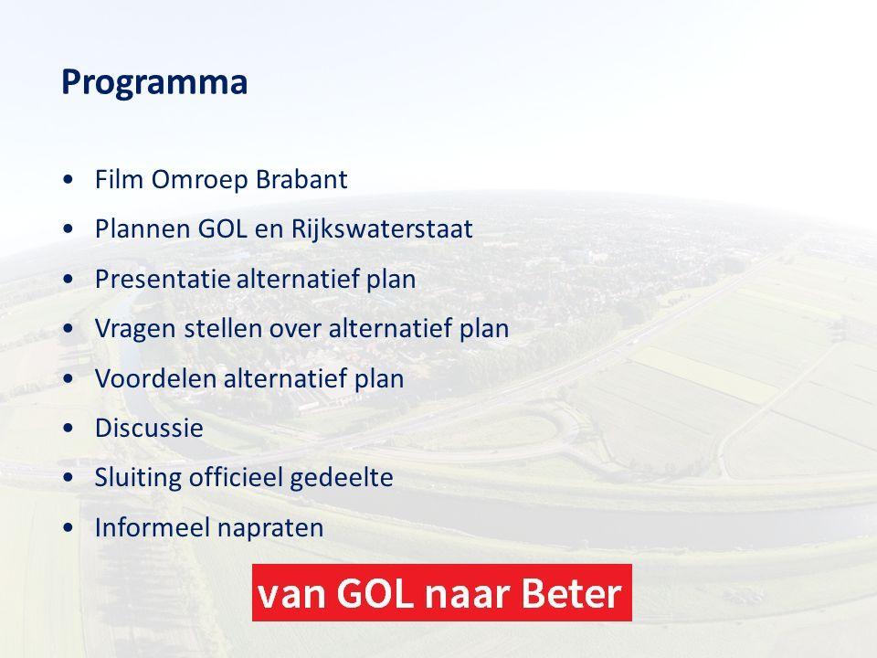 Programma Film Omroep Brabant Plannen GOL en Rijkswaterstaat Presentatie alternatief plan Vragen stellen over alternatief plan Voordelen alternatief p