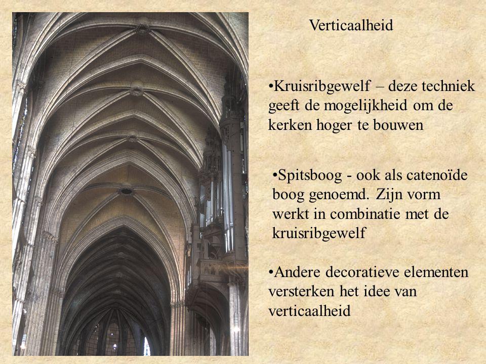 Verticaalheid Kruisribgewelf – deze techniek geeft de mogelijkheid om de kerken hoger te bouwen Spitsboog - ook als catenoïde boog genoemd.