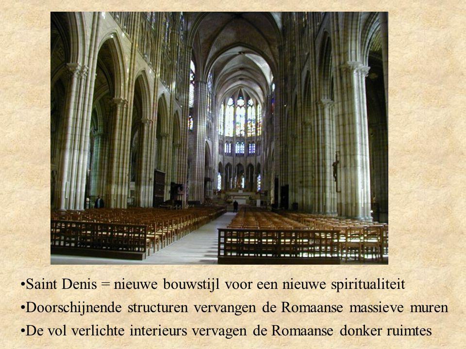 Saint Denis = nieuwe bouwstijl voor een nieuwe spiritualiteit Doorschijnende structuren vervangen de Romaanse massieve muren De vol verlichte interieurs vervagen de Romaanse donker ruimtes