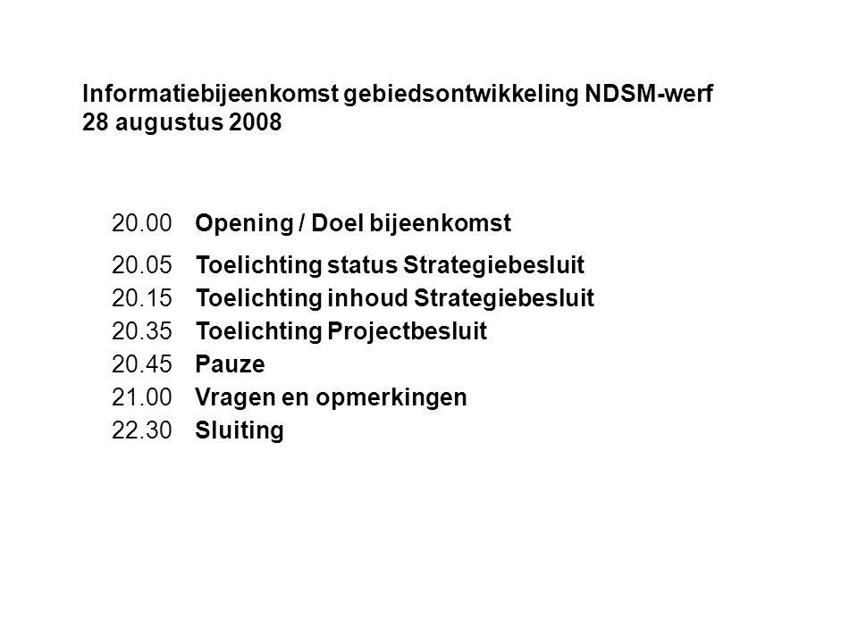 20.00Opening / Doel bijeenkomst 20.05Toelichting status Strategiebesluit 20.15Toelichting inhoud Strategiebesluit 20.35Toelichting Projectbesluit 20.4