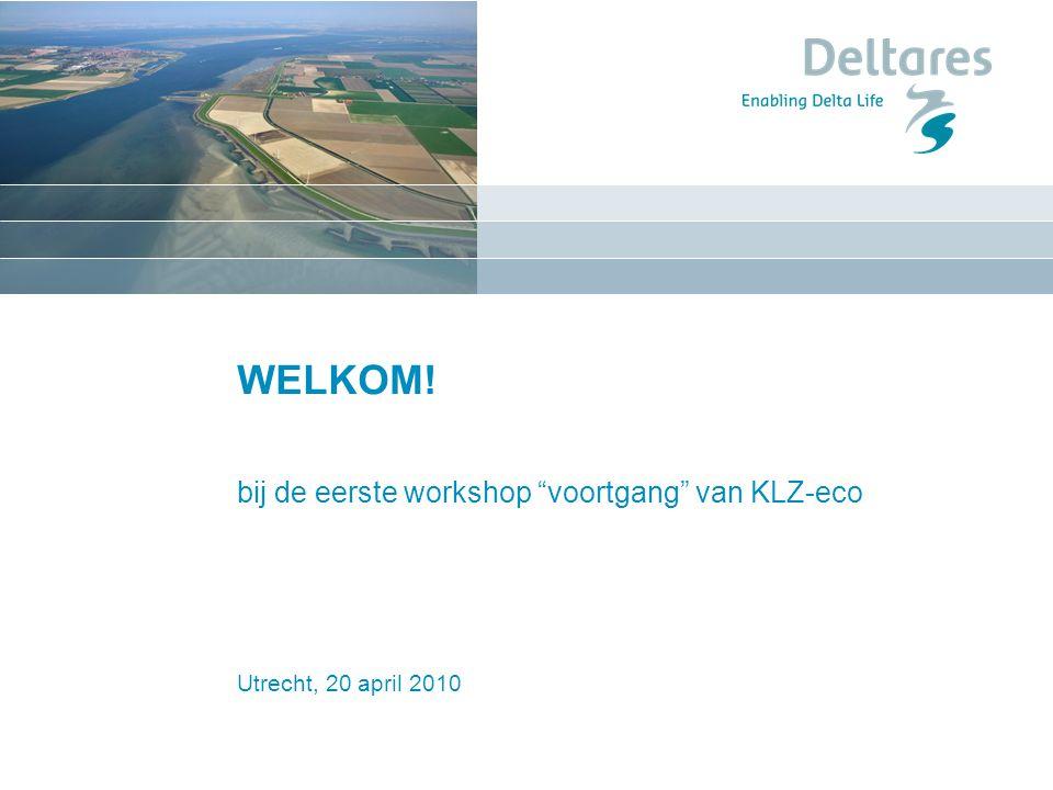 """Utrecht, 20 april 2010 WELKOM! bij de eerste workshop """"voortgang"""" van KLZ-eco"""