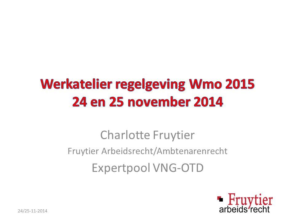 Charlotte Fruytier Fruytier Arbeidsrecht/Ambtenarenrecht Expertpool VNG-OTD 24/25-11-2014