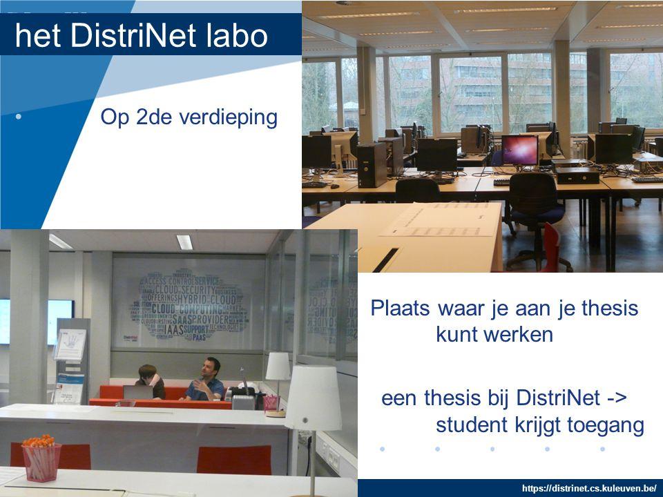DistriNet https://distrinet.cs.kuleuven.be/ Research Group het DistriNet labo Op 2de verdieping Plaats waar je aan je thesis kunt werken een thesis bi