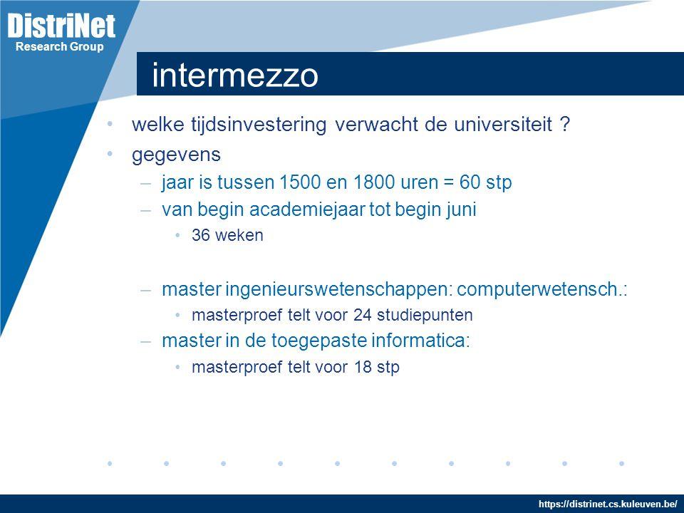 DistriNet https://distrinet.cs.kuleuven.be/ Research Group intermezzo welke tijdsinvestering verwacht de universiteit ? gegevens –jaar is tussen 1500