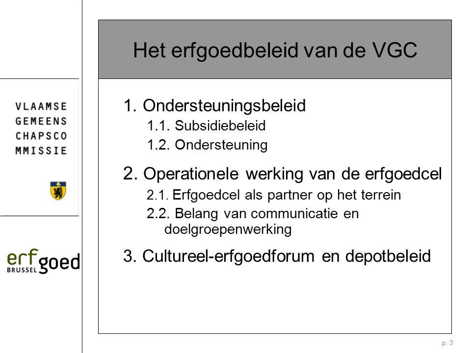 p. 3 Het erfgoedbeleid van de VGC 1.Ondersteuningsbeleid 1.1.