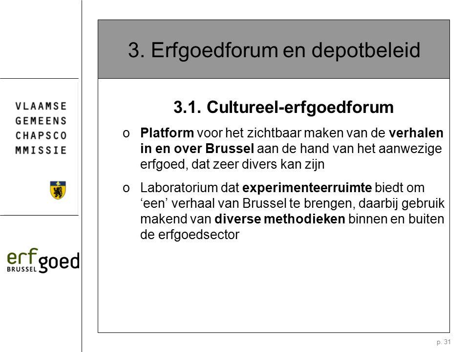 p. 31 3. Erfgoedforum en depotbeleid 3.1.