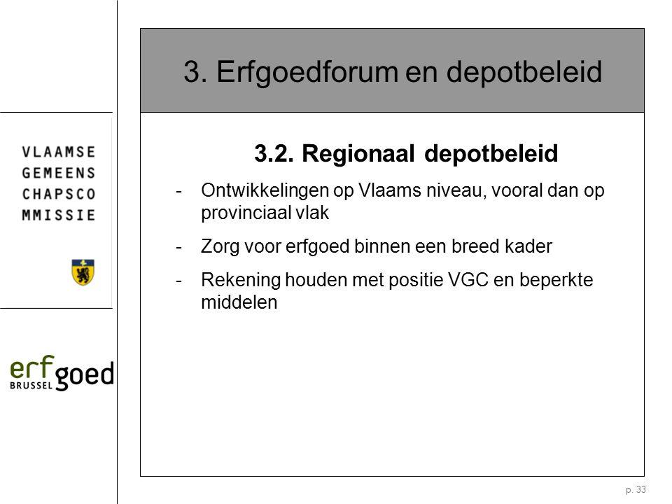 p. 33 3. Erfgoedforum en depotbeleid 3.2.