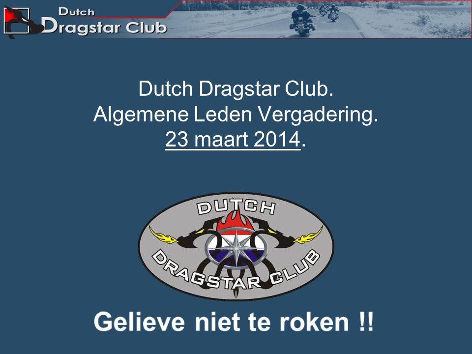 Dutch Dragstar Club. Algemene Leden Vergadering. 23 maart 2014.