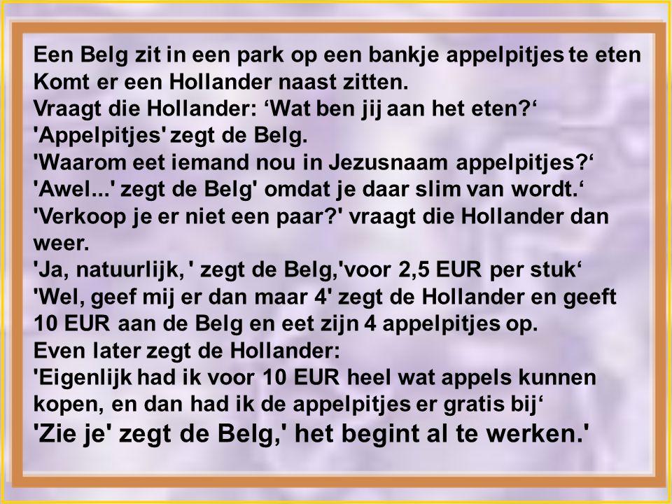 Een Belg zit in een park op een bankje appelpitjes te eten Komt er een Hollander naast zitten.