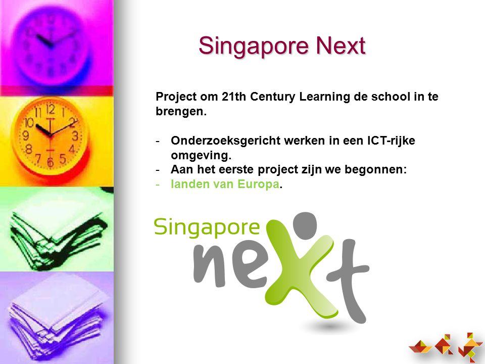 Singapore Next Project om 21th Century Learning de school in te brengen.