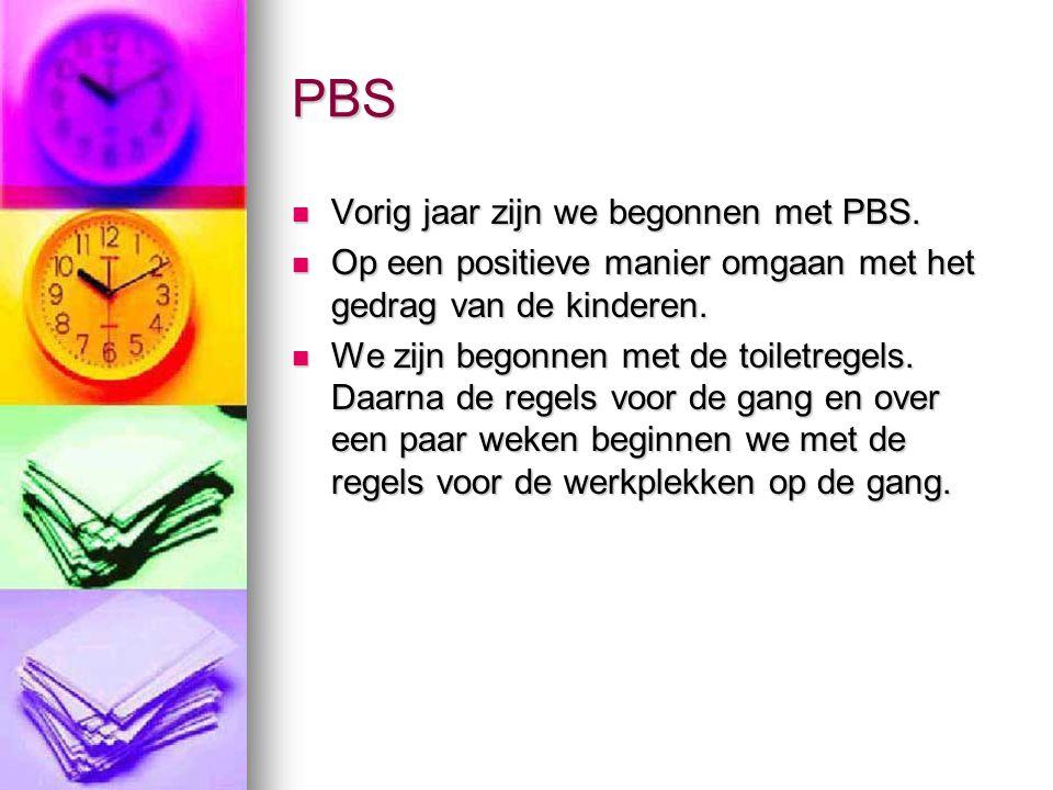PBS Vorig jaar zijn we begonnen met PBS.Vorig jaar zijn we begonnen met PBS.