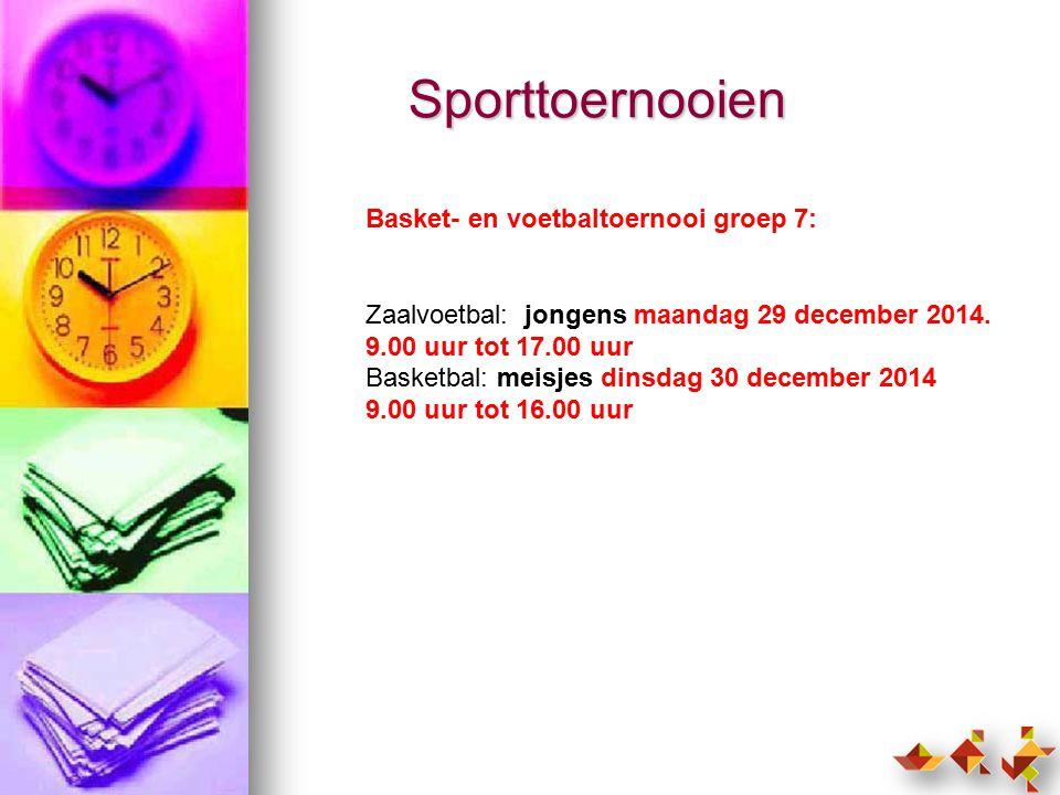 Sporttoernooien Basket- en voetbaltoernooi groep 7: Zaalvoetbal: jongens maandag 29 december 2014.