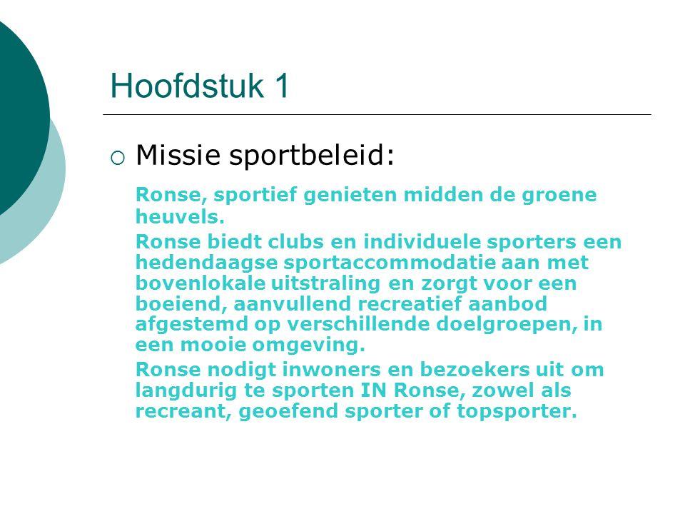 Hoofdstuk 1  Missie sportbeleid: Ronse, sportief genieten midden de groene heuvels.