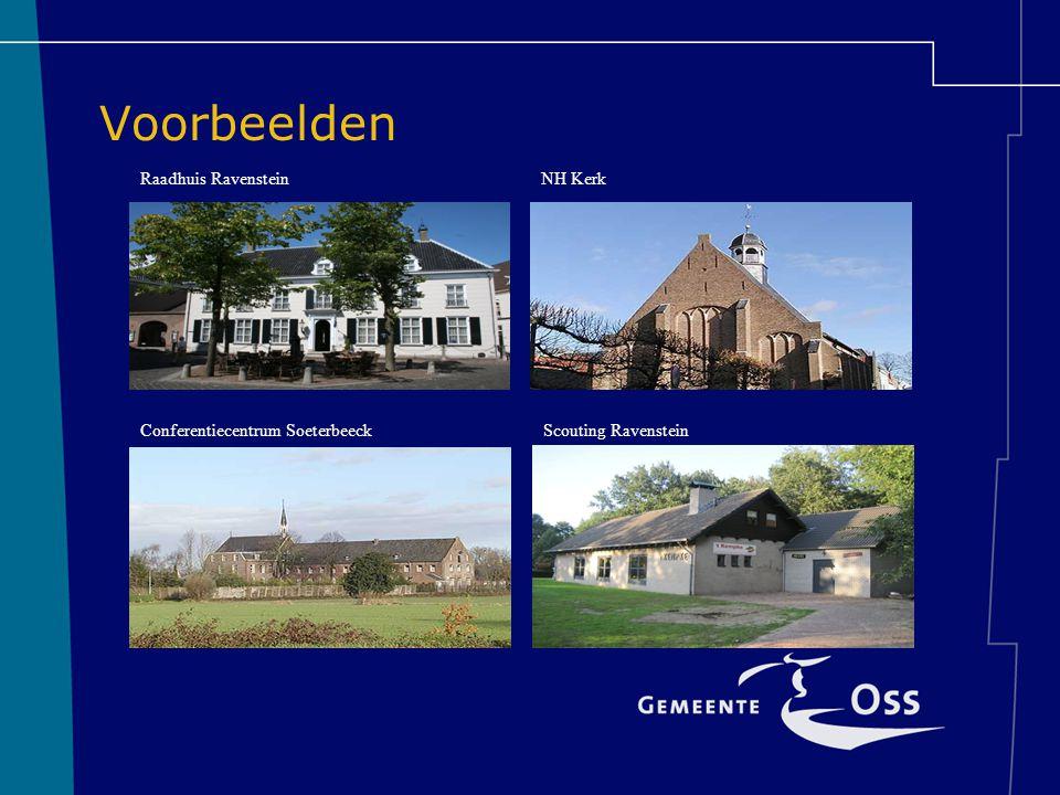 Voorbeelden Raadhuis RavensteinNH Kerk Conferentiecentrum SoeterbeeckScouting Ravenstein