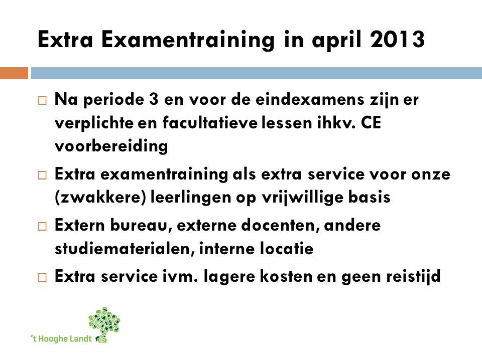 Extra Examentraining in april 2013  Na periode 3 en voor de eindexamens zijn er verplichte en facultatieve lessen ihkv.