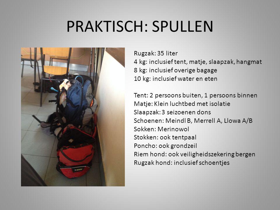 PRAKTISCH: SPULLEN Rugzak: 35 liter 4 kg: inclusief tent, matje, slaapzak, hangmat 8 kg: inclusief overige bagage 10 kg: inclusief water en eten Tent: