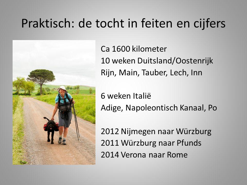 Praktisch: de tocht in feiten en cijfers Ca 1600 kilometer 10 weken Duitsland/Oostenrijk Rijn, Main, Tauber, Lech, Inn 6 weken Italië Adige, Napoleont