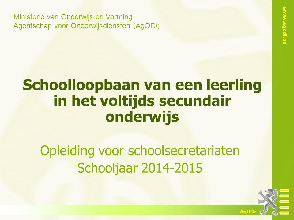 www.agodi.be AgODi Cursus schoolsecretariaten 2014-2015 Stappen in de schoolloopbaan en hun administratieve gevolgen Toepassingsgebied van deze cursus = voltijds SO + OV4 BuSO (grotendeels) Edulex http://www.ond.vlaanderen.be/edulex/ http://www.ond.vlaanderen.be/wetwijs/ http://www.ond.vlaanderen.be/edulex/email/ Inleiding