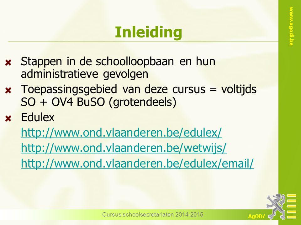 www.agodi.be AgODi Cursus schoolsecretariaten 2014-2015 Informeren & samenwerken = vlottere administratie Aandacht voor knelpunten en onduidelijkheden Nieuwigheden toelichten Doelstellingen