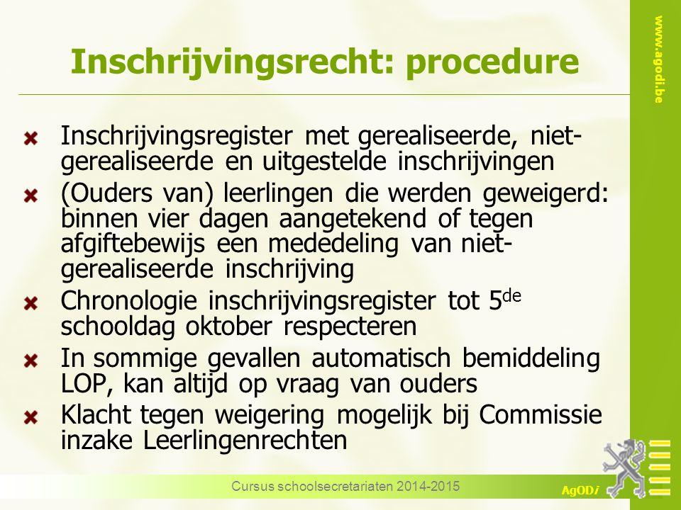www.agodi.be AgODi Inschrijvingsrecht: procedure Inschrijvingsregister met gerealiseerde, niet- gerealiseerde en uitgestelde inschrijvingen (Ouders va