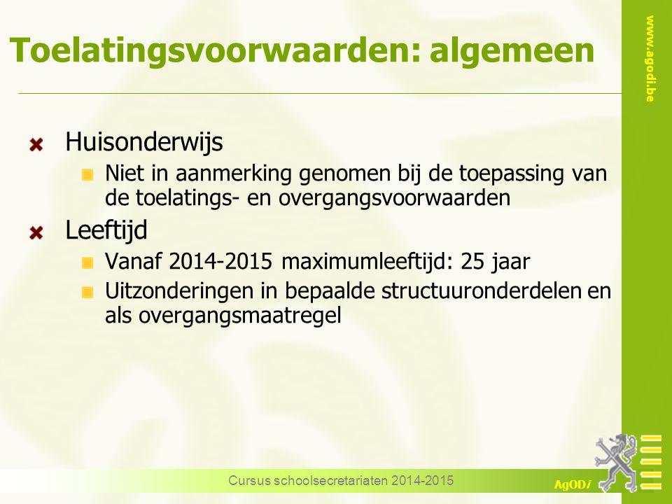 www.agodi.be AgODi Cursus schoolsecretariaten 2014-2015 Toelatingsvoorwaarden: algemeen Huisonderwijs Niet in aanmerking genomen bij de toepassing van