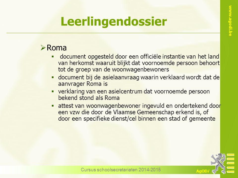 www.agodi.be AgODi Leerlingendossier  Roma  document opgesteld door een officiële instantie van het land van herkomst waaruit blijkt dat voornoemde