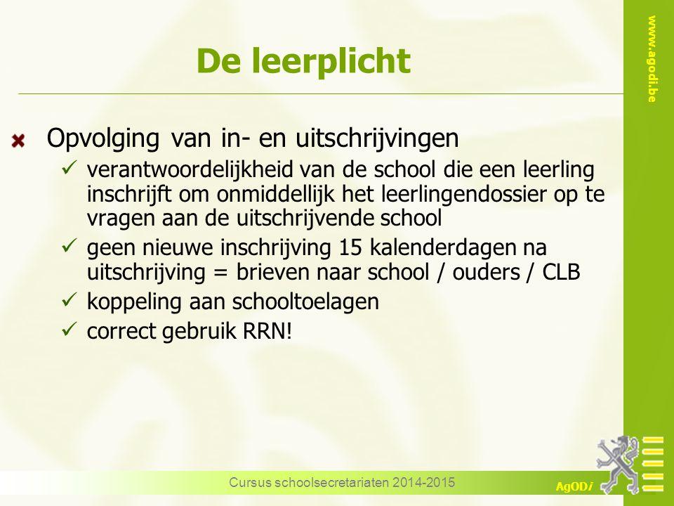 www.agodi.be AgODi Opvolging van in- en uitschrijvingen verantwoordelijkheid van de school die een leerling inschrijft om onmiddellijk het leerlingend