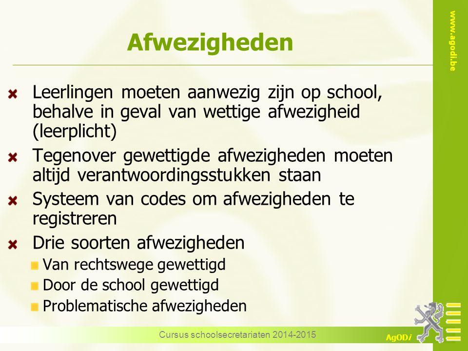 www.agodi.be AgODi Cursus schoolsecretariaten 2014-2015 Leerlingen moeten aanwezig zijn op school, behalve in geval van wettige afwezigheid (leerplich