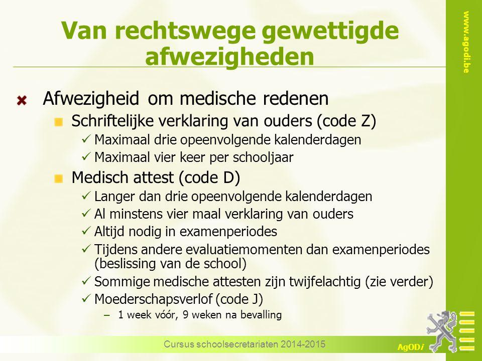 www.agodi.be AgODi Van rechtswege gewettigde afwezigheden Afwezigheid om medische redenen Schriftelijke verklaring van ouders (code Z) Maximaal drie o