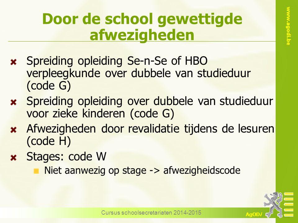 www.agodi.be AgODi Door de school gewettigde afwezigheden Spreiding opleiding Se-n-Se of HBO verpleegkunde over dubbele van studieduur (code G) Spreid