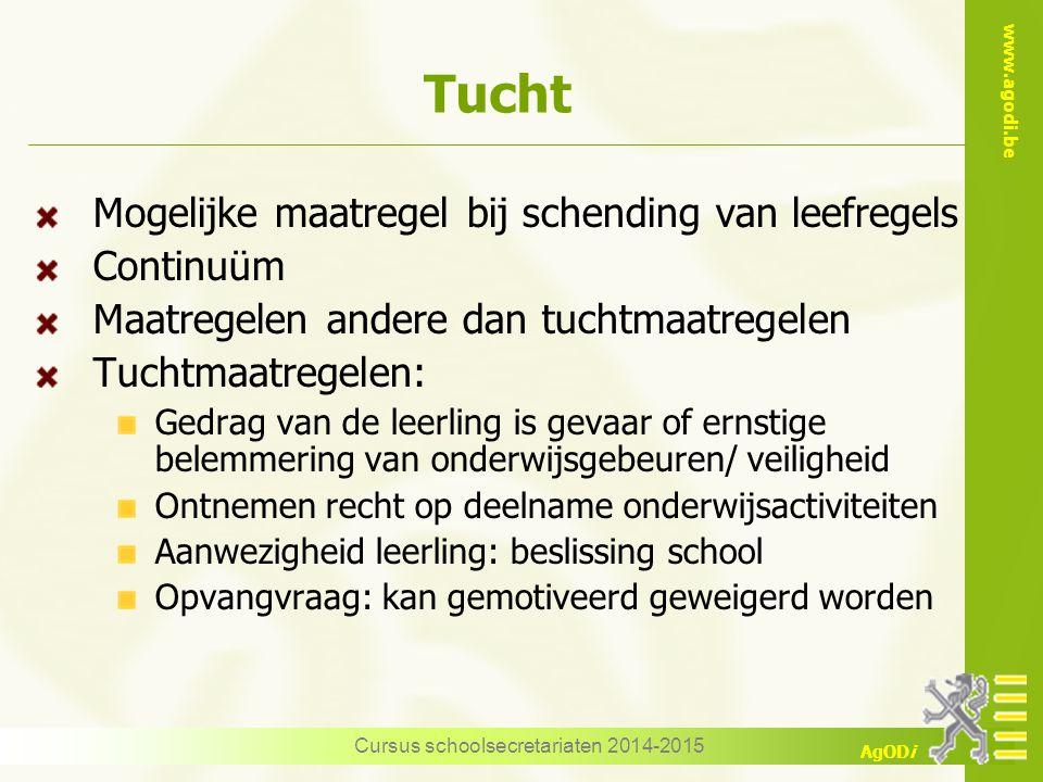 www.agodi.be AgODi Tucht Mogelijke maatregel bij schending van leefregels Continuüm Maatregelen andere dan tuchtmaatregelen Tuchtmaatregelen: Gedrag v