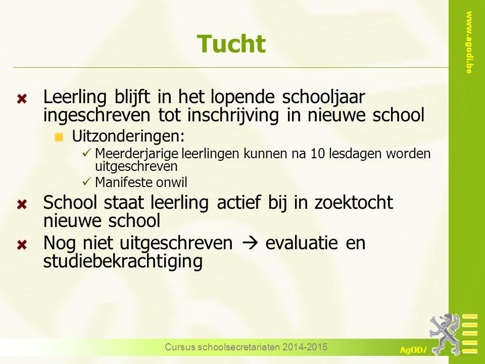 www.agodi.be AgODi Tucht Leerling blijft in het lopende schooljaar ingeschreven tot inschrijving in nieuwe school Uitzonderingen: Meerderjarige leerli