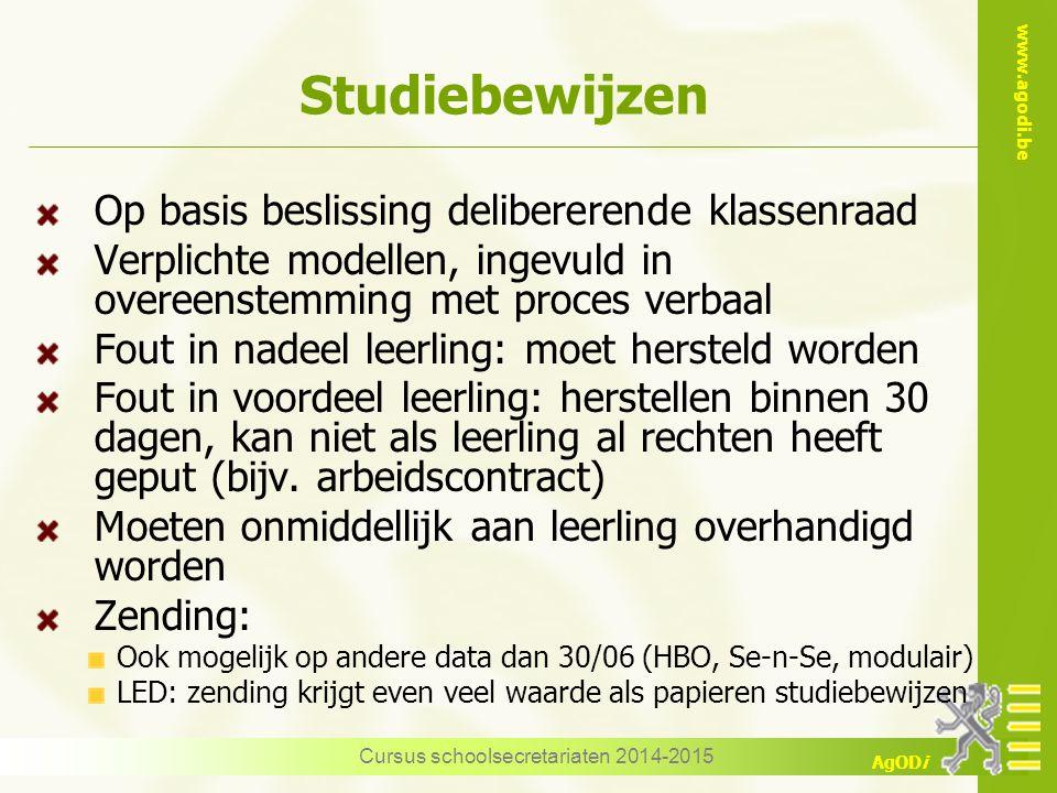 www.agodi.be AgODi Studiebewijzen Op basis beslissing delibererende klassenraad Verplichte modellen, ingevuld in overeenstemming met proces verbaal Fo
