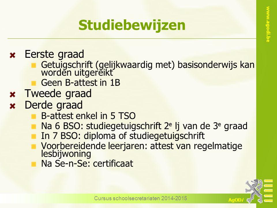 www.agodi.be AgODi Studiebewijzen Eerste graad Getuigschrift (gelijkwaardig met) basisonderwijs kan worden uitgereikt Geen B-attest in 1B Tweede graad