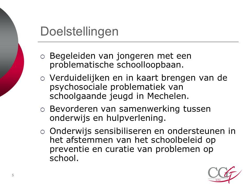 5 Doelstellingen  Begeleiden van jongeren met een problematische schoolloopbaan.