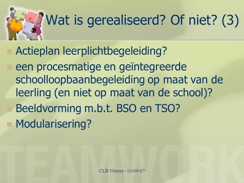 CLB Veurne - 10-09-07 Wat is gerealiseerd? Of niet? (3) Actieplan leerplichtbegeleiding? een procesmatige en geïntegreerde schoolloopbaanbegeleiding o