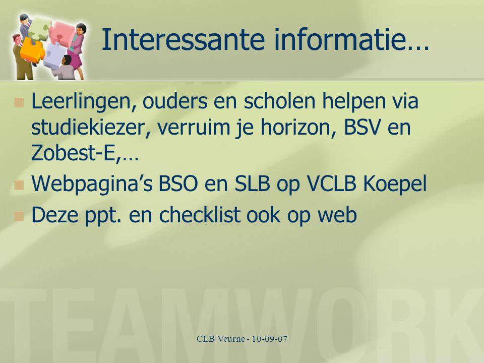 CLB Veurne - 10-09-07 Interessante informatie… Leerlingen, ouders en scholen helpen via studiekiezer, verruim je horizon, BSV en Zobest-E,… Webpagina's BSO en SLB op VCLB Koepel Deze ppt.