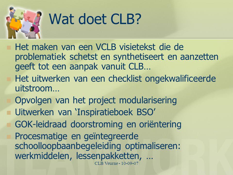 CLB Veurne - 10-09-07 Wat doet CLB? Het maken van een VCLB visietekst die de problematiek schetst en synthetiseert en aanzetten geeft tot een aanpak v