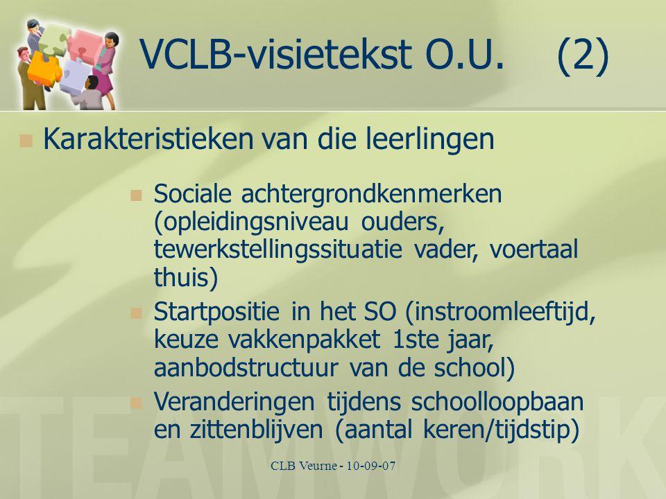 CLB Veurne - 10-09-07 VCLB-visietekst O.U. (2) Karakteristieken van die leerlingen Sociale achtergrondkenmerken (opleidingsniveau ouders, tewerkstelli
