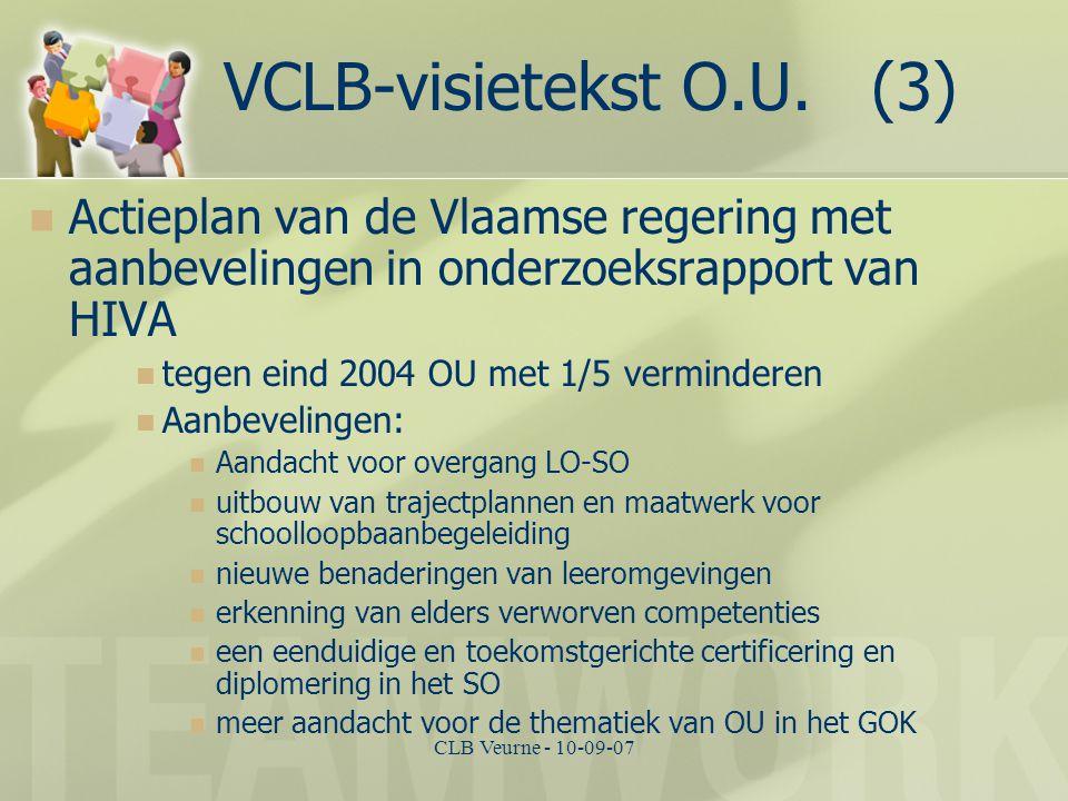 CLB Veurne - 10-09-07 VCLB-visietekst O.U. (3) Actieplan van de Vlaamse regering met aanbevelingen in onderzoeksrapport van HIVA tegen eind 2004 OU me