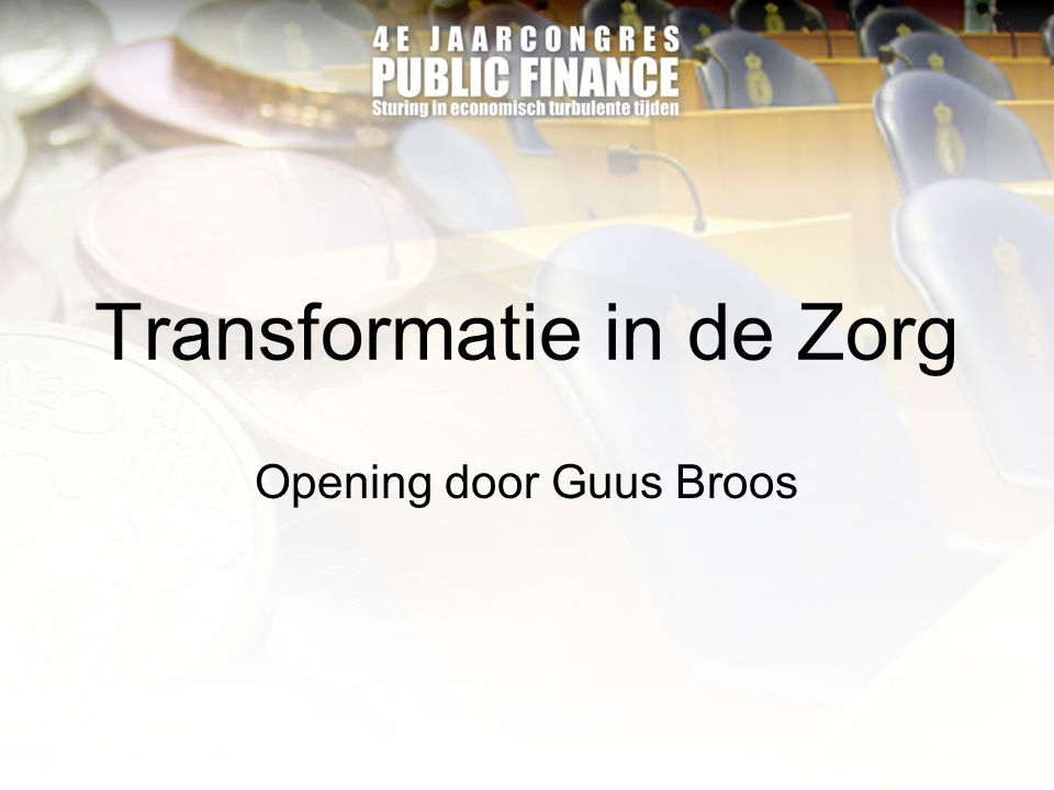Transformatie in de Zorg Opening door Guus Broos