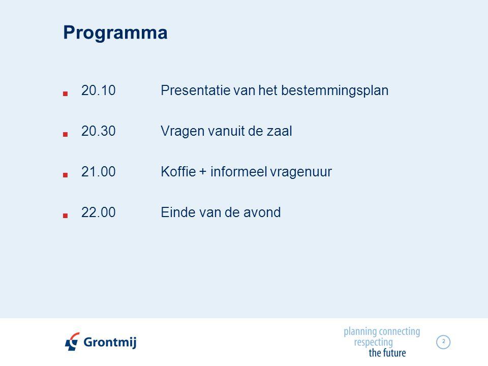2 Programma  20.10Presentatie van het bestemmingsplan  20.30Vragen vanuit de zaal  21.00 Koffie + informeel vragenuur  22.00 Einde van de avond