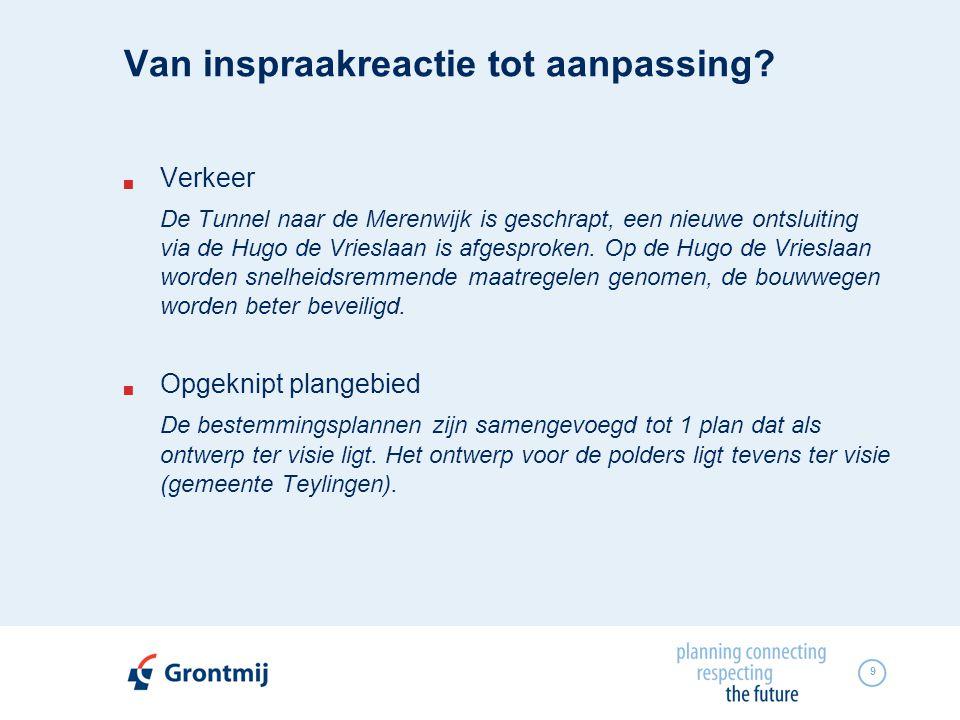 9 Van inspraakreactie tot aanpassing?  Verkeer De Tunnel naar de Merenwijk is geschrapt, een nieuwe ontsluiting via de Hugo de Vrieslaan is afgesprok