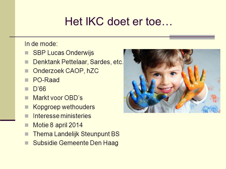 Het IKC doet er toe… In de mode: SBP Lucas Onderwijs Denktank Pettelaar, Sardes, etc.