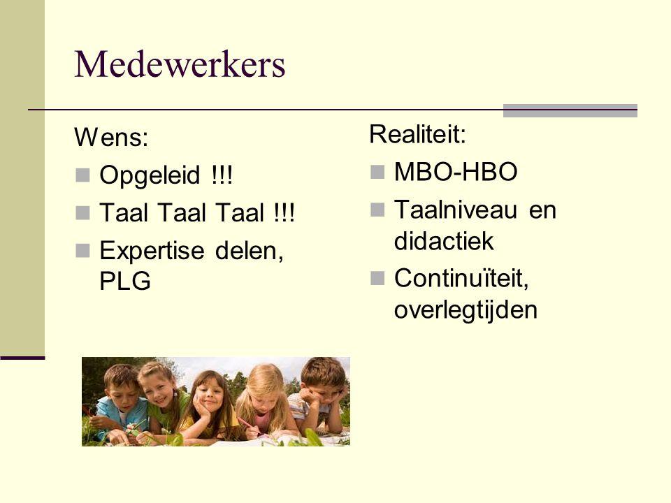 Medewerkers Wens: Opgeleid !!.Taal Taal Taal !!.