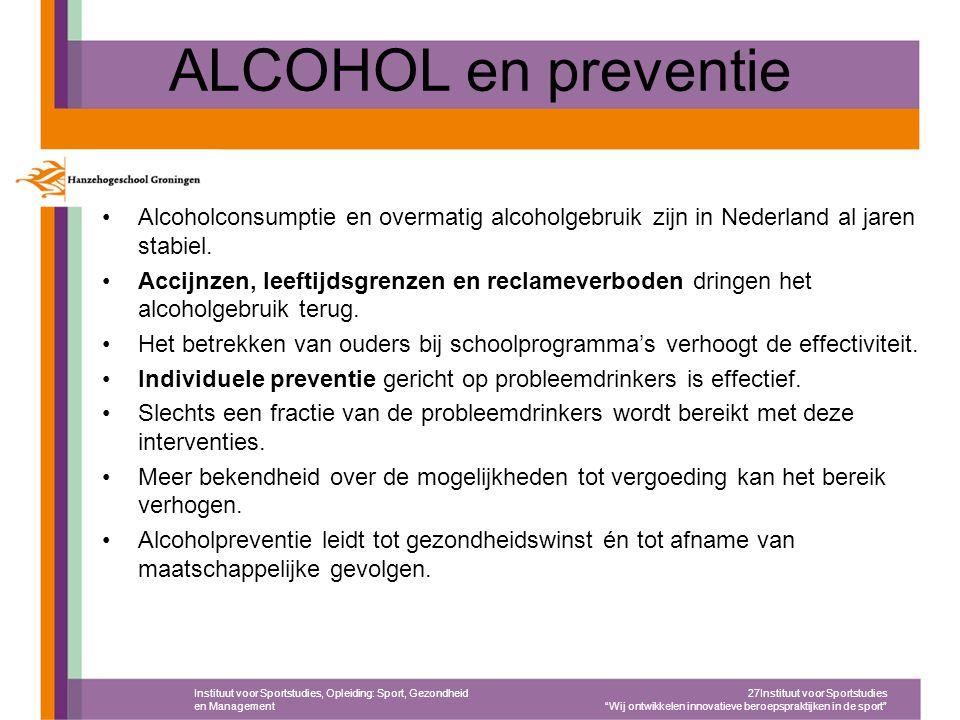 ALCOHOL en preventie Alcoholconsumptie en overmatig alcoholgebruik zijn in Nederland al jaren stabiel. Accijnzen, leeftijdsgrenzen en reclameverboden